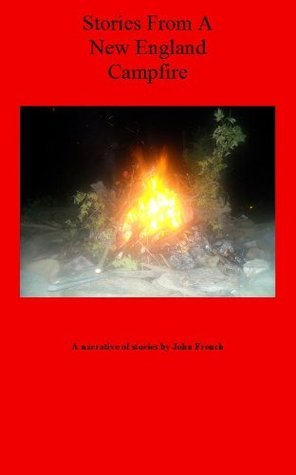 Stories From A New England Campfire  by  J.F. French