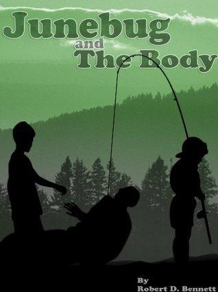 Junebug and the Body (The Junebug Series) Robert D. Bennett
