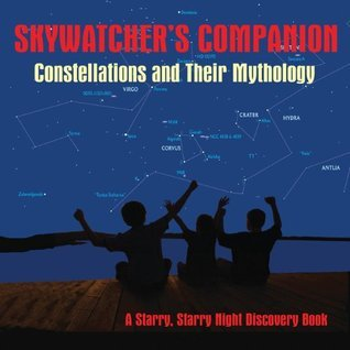 Skywatchers Companion: Constellations and Their Mythology  by  Stan Shadick