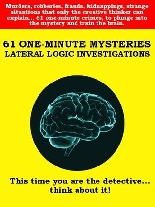 61 ONE-MINUTE MYSTERIES: LATERAL LOGIC INVESTIGATIONS  by  Frederick Vivarelli