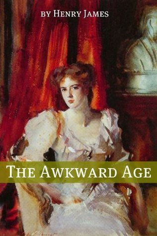 The Awkward Age (Annotated - Includes Essay and Biography) Henry James