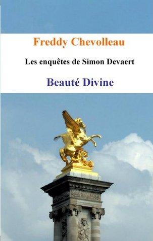 Beauté Divine (Les enquêtes de Simon Devaert) Freddy Chevolleau