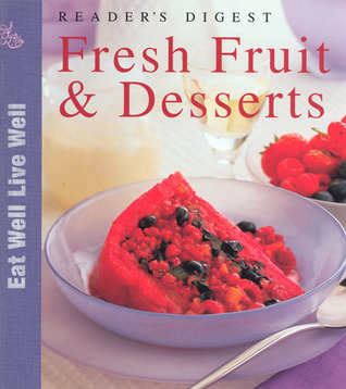Fresh Fruit and Desserts Readers Digest Association
