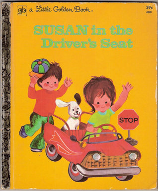 Susan in the Drivers Seat  (A Little Golden Book) Kathi Gibeault