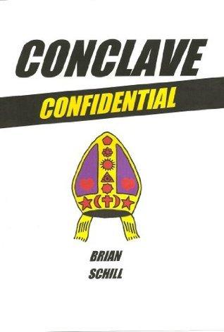 Conclave Confidential Brian Schill