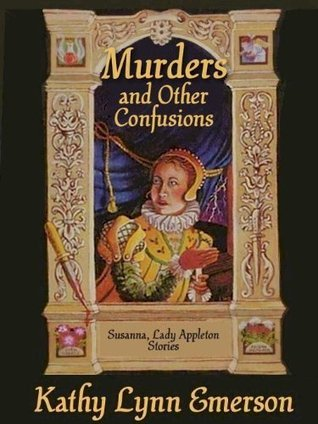 Murders and Other Confusions Kathy Lynn Emerson