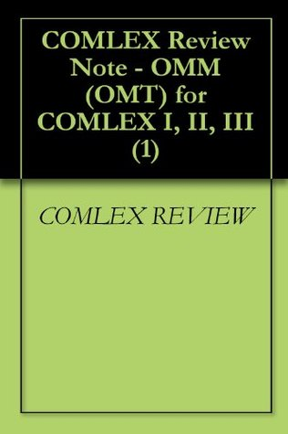 COMLEX Review Note - OMM (OMT) for COMLEX I, II, III (1)  by  COMLEX REVIEW