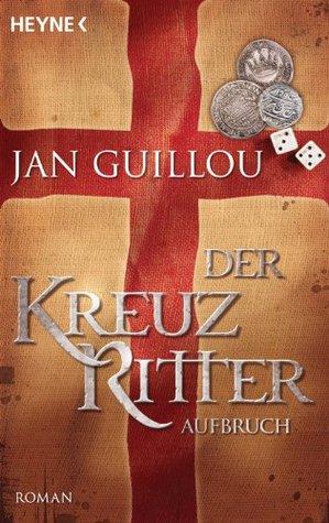 Der Kreuzritter - Aufbruch: Roman Jan Guillou