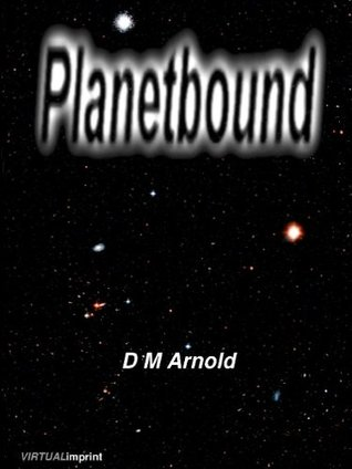 Planetbound (The Earthbound Series)  by  DM Arnold
