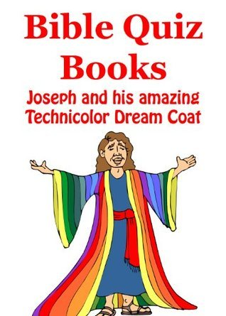 Bible Trivia Books - Joseph and his amazing Technicolor Dream Coat - An Interactive Games Quiz Book on Bible Trivia  by  Interactive Games