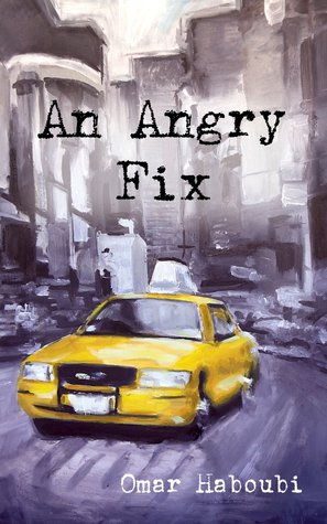 An Angry Fix  by  Omar Haboubi
