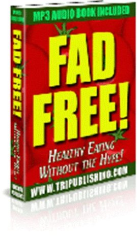 Fad Free! Healthy Eating Without the Hype  by  Niki Rodino