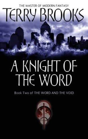 A Knight Of The Word: The Word and the Void: Book Two Terry Brooks
