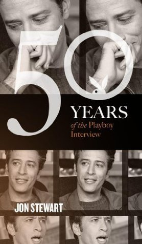 Jon Stewart: The Playboy Interview (50 Years of the Playboy Interview) Playboy Magazine Editors