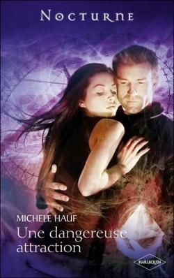 Une dangereuse attraction (Aux portes des ténèbres #1) Michele Hauf
