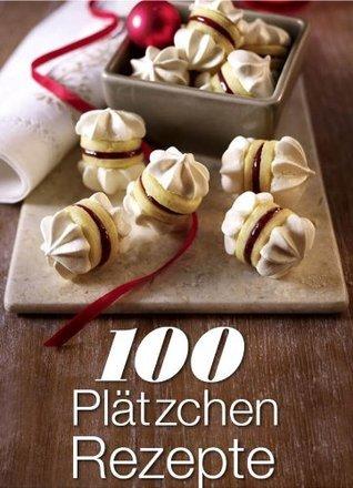 100 Plätzchen Rezepte  by  Heinrich Bauer Verlags KG