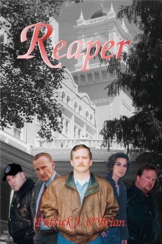 Reaper (Book One of the West Baden Murders Trilogy) Patrick J. OBrian