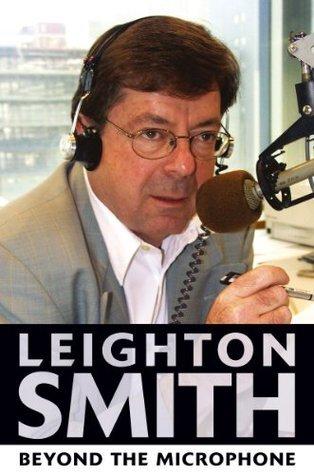 Leighton Smith Beyond the Microphone Leighton Smith