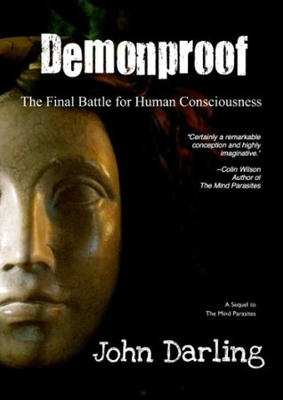Demonproof - Sequel to Colin Wilsons The Mind Parasites John E. Darling