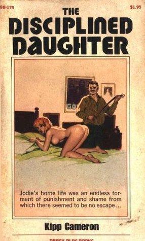 The Disciplined Daughter Kipp Cameron