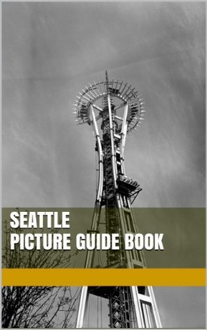 Seattle: Picture Guide Book  by  Spencer Mott