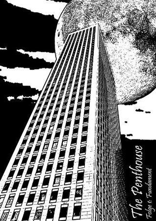 The Penthouse (Fundament)  by  Fabian Sinner