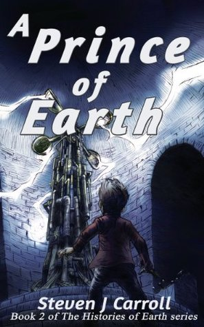 A Prince of Earth (The Histories of Earth #2) Steven J. Carroll