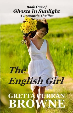 THE ENGLISH GIRL : Book One of Ghosts In Sunlight  by  Gretta Curran Browne