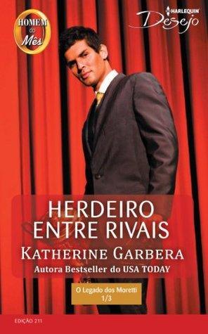 Herdeiro entre Rivais - Harlequin Desejo Ed.211 Katherine Garbera