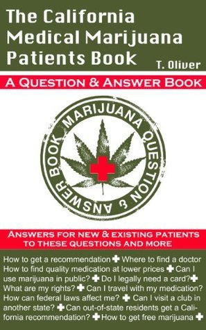 The California Medical Marijuana Patients Book  by  T Oliver