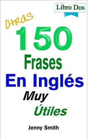 Otras 150 Frases En Inglés Muy Útiles Jenny Smith