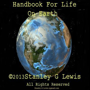 Handbook For Life On Earth  by  Stanley G. Lewis
