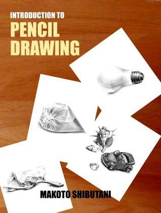 Introduction to Pencil Drawing Makoto Shibutani