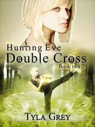 Double Cross (Hunting Eve Book 2)  by  Tyla Grey