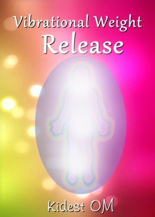 Vibrational Weight Release Kidest Om