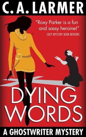 Dying Words (A Ghostwriter Mystery #4)  by  C.A. Larmer