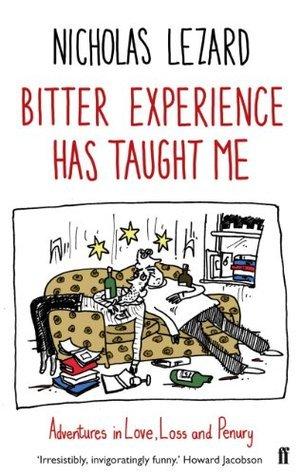 Bitter Experience Has Taught Me Nicholas Lezard