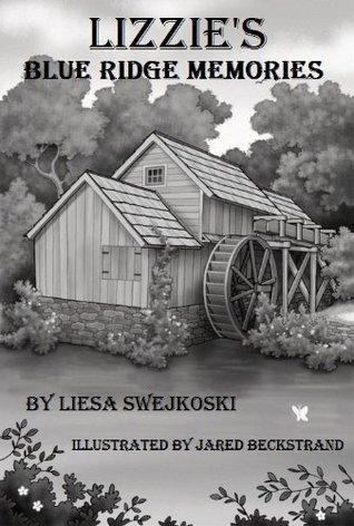 Lizzies Blue Ridge Memories  by  Liesa Swejkoski