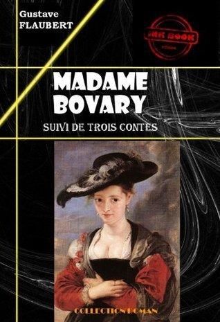 Madame Bovary (suivi de Trois contes): édition intégrale (Les grands auteurs français)  by  Gustave Flaubert