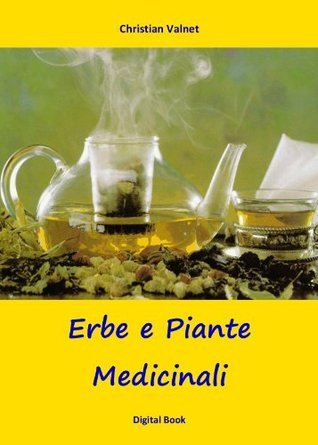 Erbe e Piante Medicinali  by  Chistian Valnet