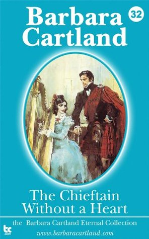 32. The Chieftain Without a Heart Barbara Cartland