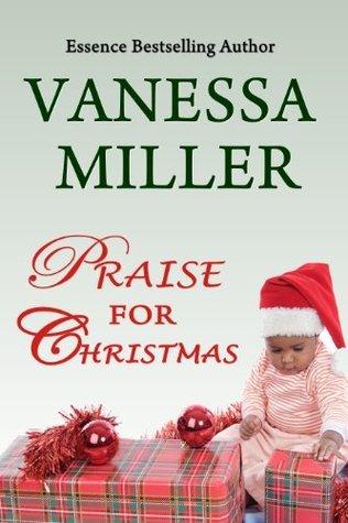 Praise for Christmas (Praise Him Anyhow, #6)  by  Vanessa Miller