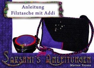 Gefilzte Tasche (Gestickt oder mit der Addi-Kingsize gekurbelt) (Sakshmi´s Anleitungen)  by  Marion Terasa