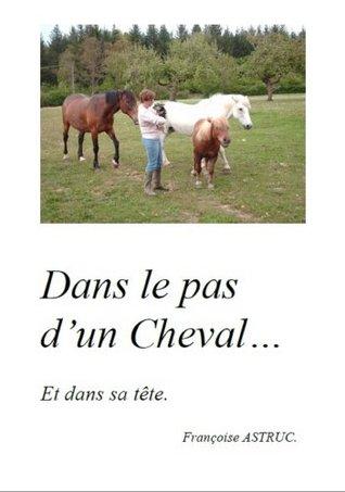 Dans le pas dun Cheval Françoise Astruc