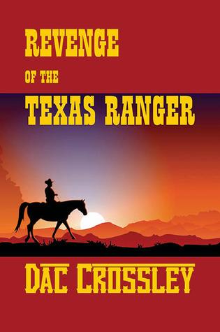 Revenge of the Texas Ranger  by  Dac Crossley