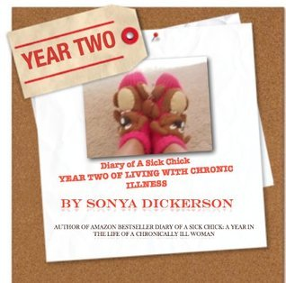 Diary of A Sick Chick Year Two of Living With Chronic Illness  by  Sonya Dickerson