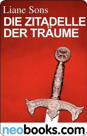 Die Zitadelle der Träume: Das vierte Siegel II (KNAUR eRIGINALS)  by  Liane Sons