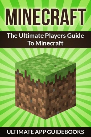 Minecraft Tips - 50 Top Minecraft Tips You Really Should Know  by  Ultimate App Guidebooks