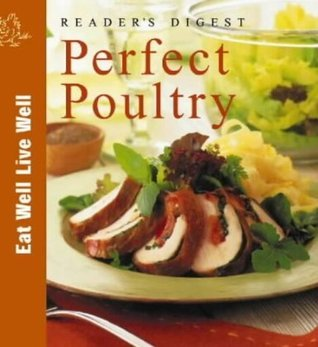 Perfect Poultry  by  Readers Digest Association