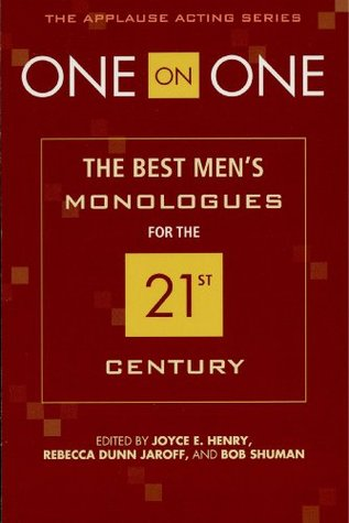 One on One: The Best Mens Monologues for the 21st Century  by  Rebecca Dunn Jaroff
